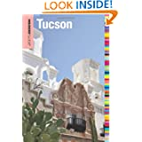 Insiders' Guide® to Tucson, 7th (Insiders' Guide Series)