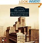 Hudson's:: Detroit's Legendary Depart...