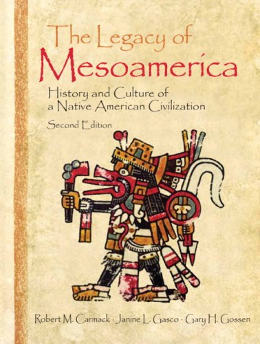 The Legacy of Mesoamerica: History and Culture of a...