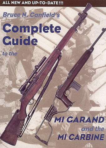 Complete Guide to the M1 Garand and the M1 Carbine