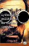 echange, troc Yannick Dehée - Mythologies politiques du cinéma français, 1960-2000