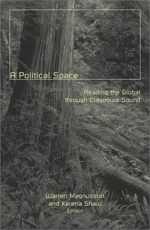 A Political Space: Reading the Global through Clayoquot Sound