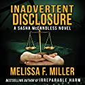 Inadvertent Disclosure: A Sasha McCandless Legal Thriller, Book 2