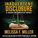 Inadvertent Disclosure: A Sasha McCandless Legal Thriller, Book 2 (       UNABRIDGED) by Melissa F. Miller Narrated by Karen Commins