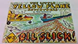 Oil Slick (The Little Yellow Plane Adventures S.) Peter Seabourne
