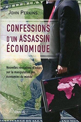 confessions-dun-assassin-economique-nouvelles-revelations-dinities-sur-la-manipulation-des-economies