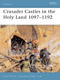 Crusader Castles in the Holy Land 1097-1192 (Fortress)