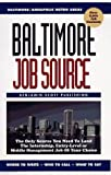 img - for Baltimore Job Source: The Only Source You Need to Land the Internship, Entry-Level or Middle Management Job of Your Choice book / textbook / text book