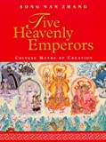 img - for Five Heavenly Emperors: Chinese Myths of Creation book / textbook / text book