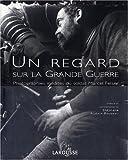 echange, troc Stéphane Audoin-Rouzeau - Un regard sur la Grande Guerre : Photographies inédites du soldat Marcel Felser