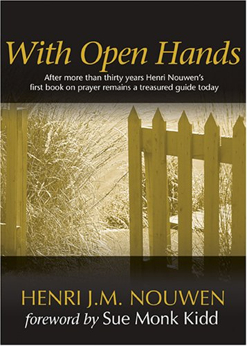 With Open Hands, HENRI J. M. NOUWEN