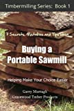 THE 7 SECRETS, MISTAKES AND TIPS WHEN BUYING A PORTABLE SAWMILL (TIMBERMILLING)