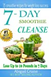 7-Day Smoothie Cleanse: 35 Smoothie R...