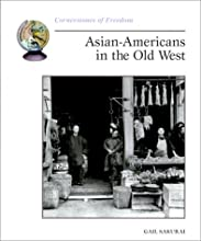 Asian-Americans in the Old West Cornerstones of Freedom