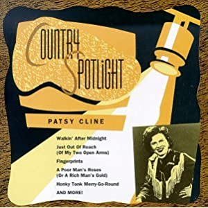 Patsy Cline - Country Spotlight: Patsy Cline