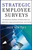 img - for Strategic Employee Surveys: Evidence-based Guidelines for Driving Organizational Success book / textbook / text book