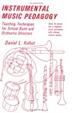 img - for Instrumental Music Pedagogy: Teaching Techniques for School Band and Orchestra Directors book / textbook / text book