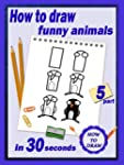 How To Draw: Funny animals in 30 seco...