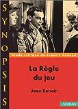 """echange, troc Francis Vanoye - """"La Règle du jeu"""" de Jean Renoir, étude critique"""