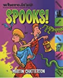 Spooks! (Where.it's@) (1405207906) by Chatterton, Martin