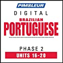 Port (Braz) Phase 2, Unit 16-20: Learn to Speak and Understand Portuguese (Brazilian) with Pimsleur Language Programs  by Pimsleur
