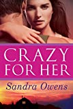 Crazy for Her (K2 Team Novel)