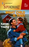 What Child Is This? (Harlequin Superromance No. 881) (0373708815) by Karen Young