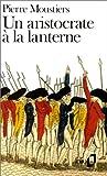 echange, troc Pierre Moustiers - Un aristocrate à la lanterne