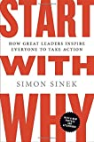 img - for Start with Why: How Great Leaders Inspire Everyone to Take Action book / textbook / text book