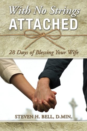 With No Strings Attached: 28 Days of Blessing Your Wife PDF