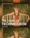 img - for The Dawn of Technicolor: 1915-1935 book / textbook / text book