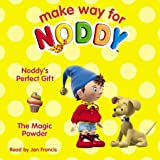 Enid Blyton Make Way for Noddy - Noddy's Perfect Gift / The Magic Powder: AND The Magic Powder: Complete & Unabridged