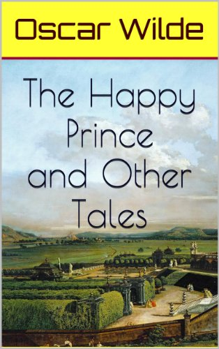 Oscar Wilde - The Happy Prince and Other Tales (Illustrated)