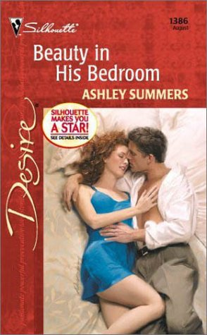 Beauty In His Bedroom (Ashley Summers, Silhouette Desire, No. 1386), Ashley Summers