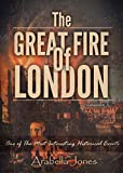 The Great Fire of London: One of The Most Interesting Historical Events (History Revealed Book 1) (English Edition)