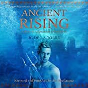 Ancient Rising: The 3D Audiobook Experience | [JC De La Torre]