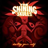 Shining Skulls - Destroy Your Self