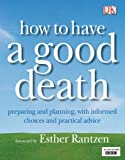 img - for How to Have a Good Death by Jane Feinmann (Contributor), Clive Peterson (Contributor), D.R. Goldhill (Contributor), (2-Mar-2006) Paperback book / textbook / text book