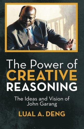 La puissance du raisonnement créatif : les idées et la Vision de John Garang