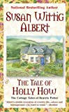 The Tale of Holly How (0425206130) by Albert, Susan Wittig