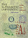 The Alphabetic Labyrinth: The Letters in History and Imagination (0500280681) by Johanna Drucker