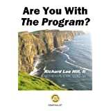 Are You With The Program? ~ Richard Lee Hill II