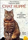 echange, troc Marcel Bisiaux, Catherine Jajolet - Chat huppé. 60 personnalités parlent de leurs chats