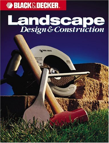 Image for Landscape Design And Construction (Black & Decker Home Improvement Library)