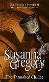 The Tarnished Chalice (Matthew Bartholomew Chronicles) (0751535451) by Gregory, Susanna