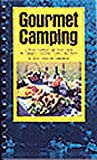 img - for Gourmet Camping: A Menu Cookbook and Travel Guide for Campers, Canoeists, Cyclists, and Skiers book / textbook / text book