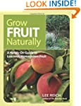 Grow Fruit Naturally: A Hands-On Guid...