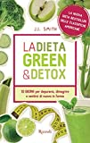 La dieta green & detox: 10 GIORNI per depurarsi, dimagrire e sentirsi di nuovo in forma (Salute e benessere)
