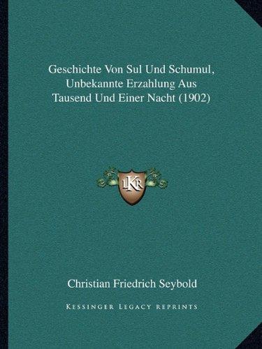 Geschichte Von Sul Und Schumul, Unbekannte Erzahlung Aus Tausend Und Einer Nacht (1902)
