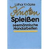 """Knoten, Spleissen, seem�nnische Handarbeitenvon """"Lothar Kn�pke"""""""